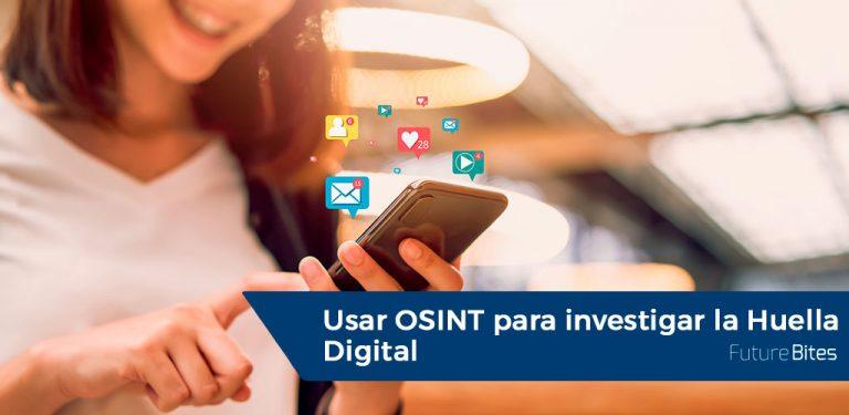 Usar OSINT para investigar la Huella Digital