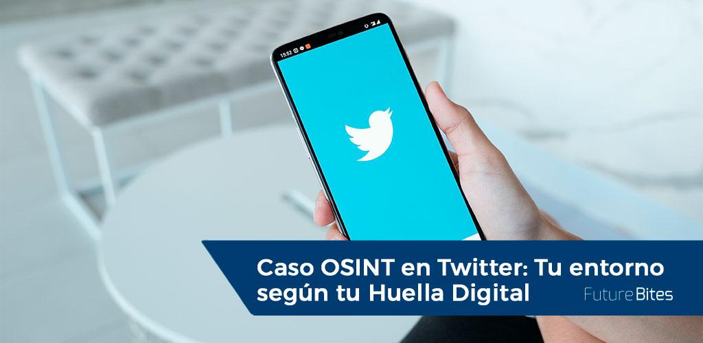 Caso OSINT en Twitter: Tu entorno según tu Huella Digital