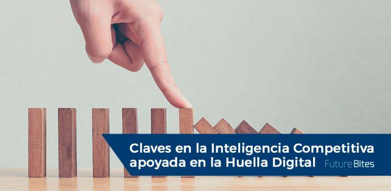 Algunas Claves en la Inteligencia Competitiva apoyada en la Huella Digital