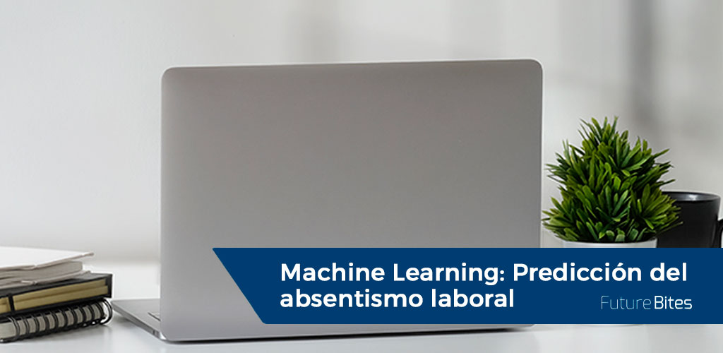 Machine Learning, predicción del absentismo laboral