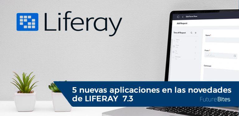 5 nuevas aplicaciones en las novedades de LIFERAY 7.3