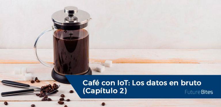 Café con IoT: Los datos en bruto