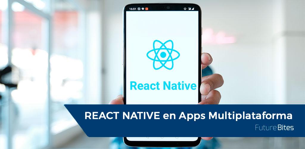 REACT en NATIVE Apps multiplataforma