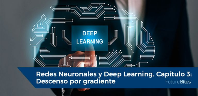 Redes Neuronales y Deep Learning. Capítulo 3: Descenso por gradiente