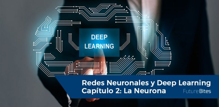 Redes Neuronales y Deep Learning - La Neurona