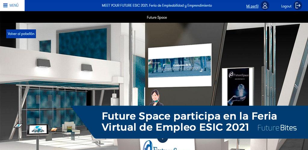 Future Space participa en la Feria Virtual de Empleo ESIC 2021