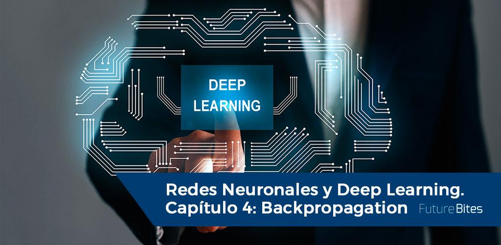 Redes Neuronales y Deep Learning. Capítulo 4: Backpropagation